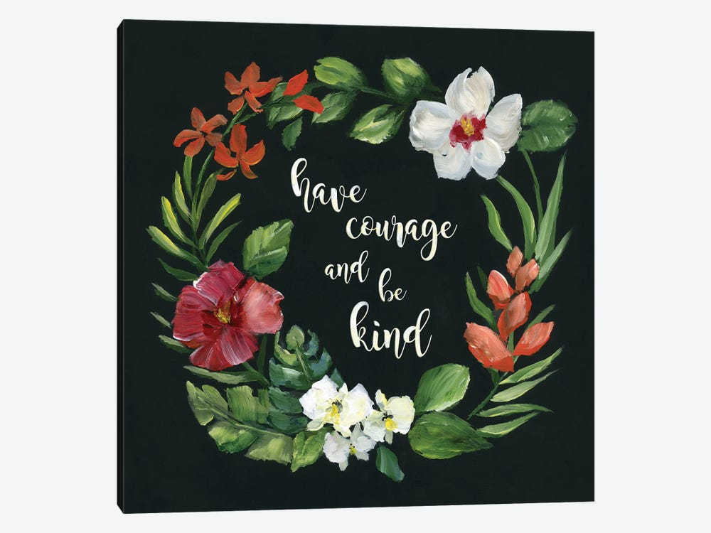 Tropic Wreath Have Courage by Nan 1-piece Canvas Wall Art