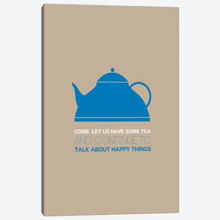 Have Some Tea Canvas Print #NAX464} by Naxart Canvas Art