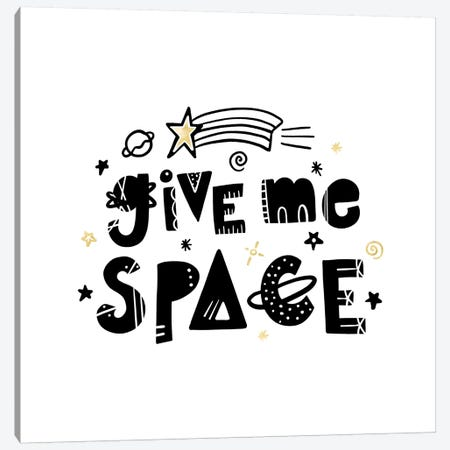 Give Me Space I Canvas Print #NDD40} by Noonday Design Art Print