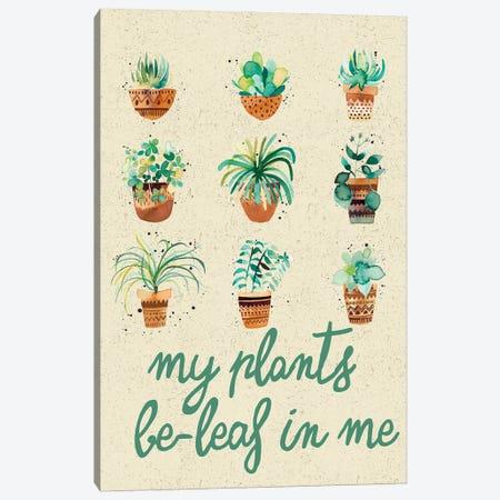 My Plants Believe In Me Canvas Print #NDE184} by Ninola Design Canvas Art Print