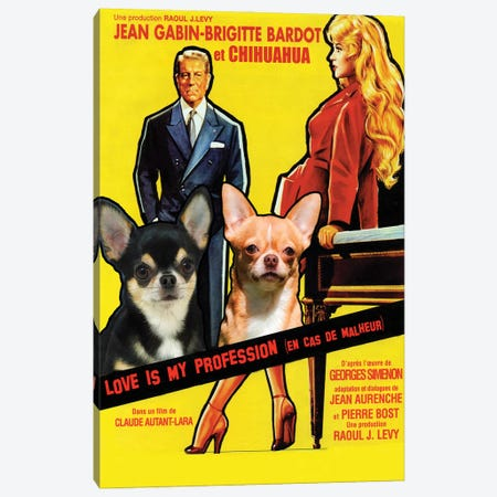 Chihuahua Love Is My Profession Movie Canvas Print #NDG358} by Nobility Dogs Canvas Wall Art