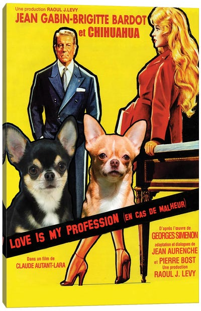 Chihuahua Love Is My Profession Movie Canvas Art Print