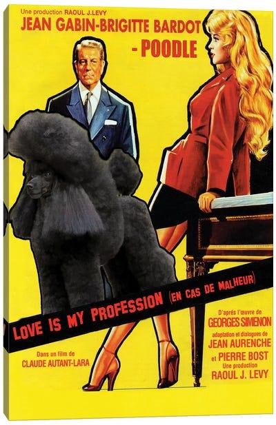 Black Poodle Love Is My Profession Canvas Art Print