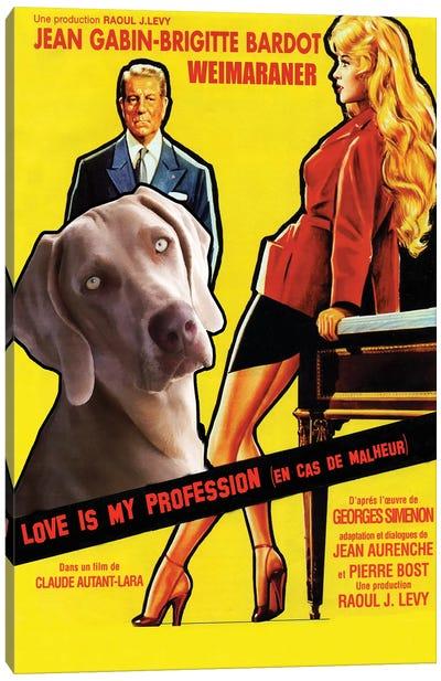 Weimaraner Love Is My Profession Movie Canvas Art Print