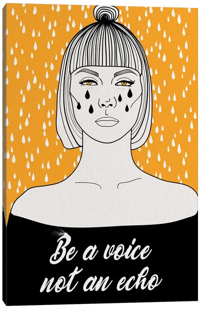 Be A Voice Not An Echo Canvas Art Print