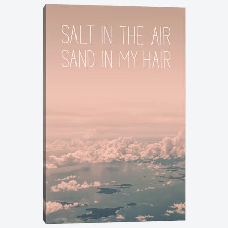 Typographic Quotes 1  Salt in the Air Sand in my Hair Canvas Print #NIA104} by Joe Mania Art Print