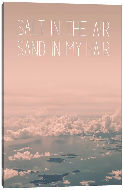 Typographic Quotes 1  Salt in the Air Sand in my Hair Canvas Art Print
