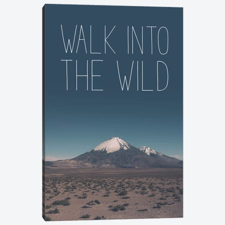 Typographic Quotes 1  Walk into the Wild Canvas Print #NIA106} by Joe Mania Art Print