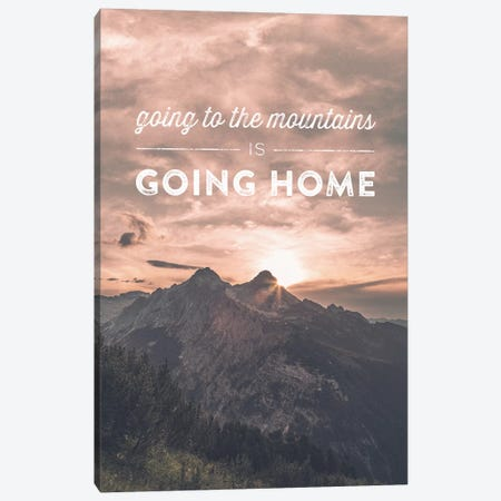 Typographic Quotes 2  Going to the Mountains is going Home Canvas Print #NIA107} by Joe Mania Canvas Art Print