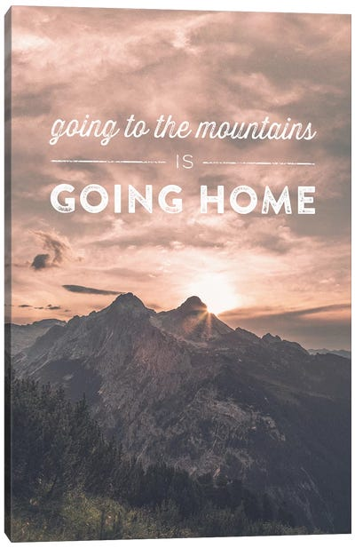 Typographic Quotes 2  Going to the Mountains is going Home Canvas Art Print