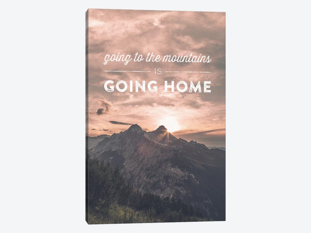 Typographic Quotes 2  Going to the Mountains is going Home by Joe Mania 1-piece Canvas Art
