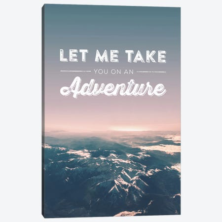 Typographic Quotes 2  Let me take you on an Adventure Canvas Print #NIA108} by Joe Mania Canvas Artwork