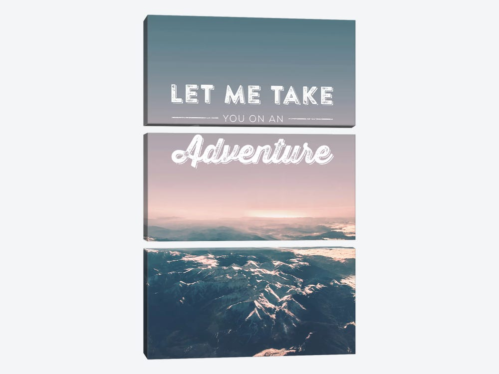 Typographic Quotes 2  Let me take you on an Adventure by Joe Mania 3-piece Canvas Art Print