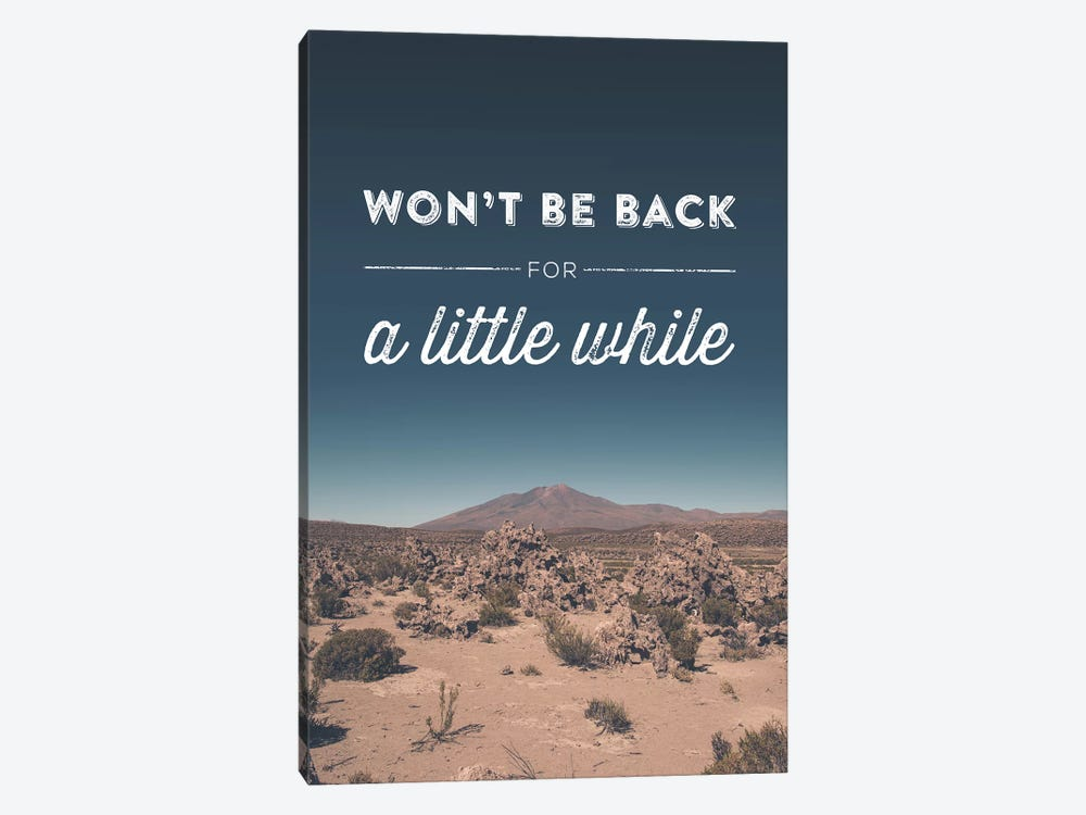 Typographic Quotes 2  Won't be back for a little While by Joe Mania 1-piece Canvas Art