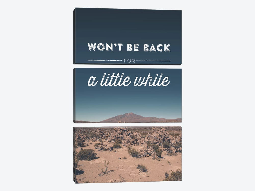 Typographic Quotes 2  Won't be back for a little While by Joe Mania 3-piece Canvas Wall Art