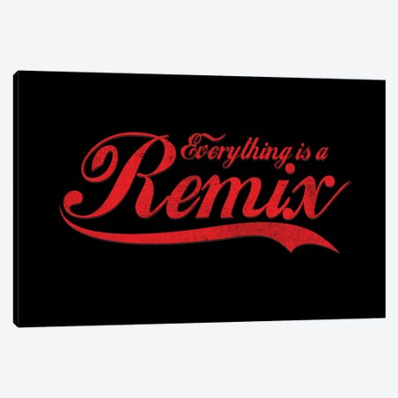 Everything Is A Remix Canvas Print #NID115} by Nicebleed Canvas Art