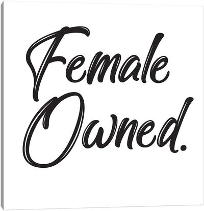 Female Owned Canvas Art Print