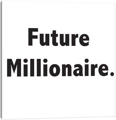 Future Millionaire Canvas Art Print