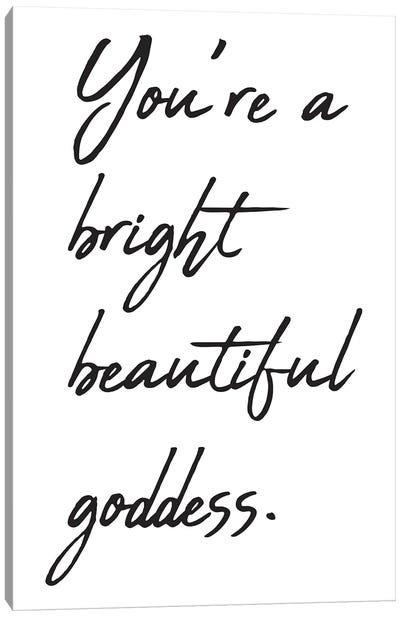 You're A Bright Beautiful Canvas Art Print