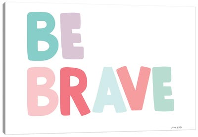 Be Brave Canvas Art Print