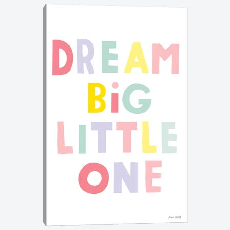Dream Big Little One Canvas Print #NKL24} by Ann Kelle Canvas Artwork