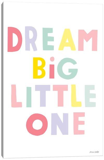 Dream Big Little One Canvas Art Print