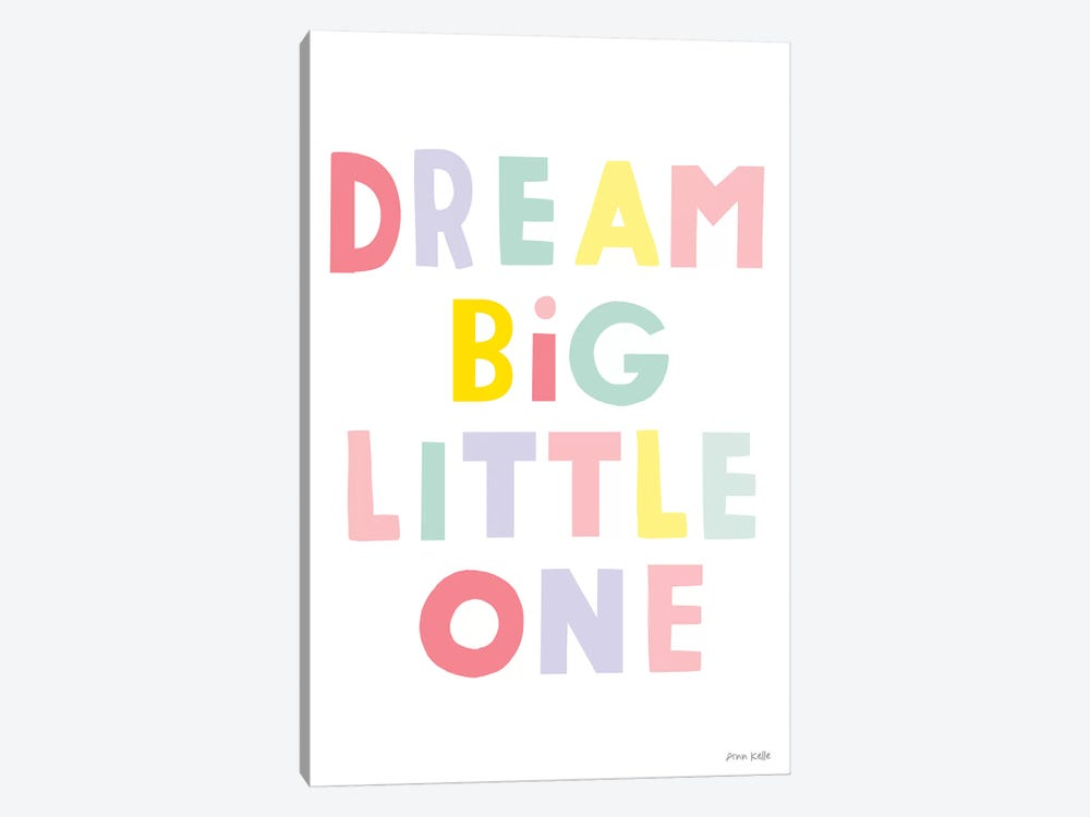 Dream Big Little One by Ann Kelle 1-piece Canvas Wall Art