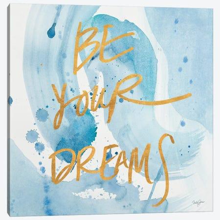 Be Yourself Dreams Canvas Print #NLA15} by Nola James Canvas Art Print
