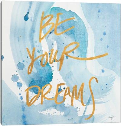 Be Yourself Dreams Canvas Art Print