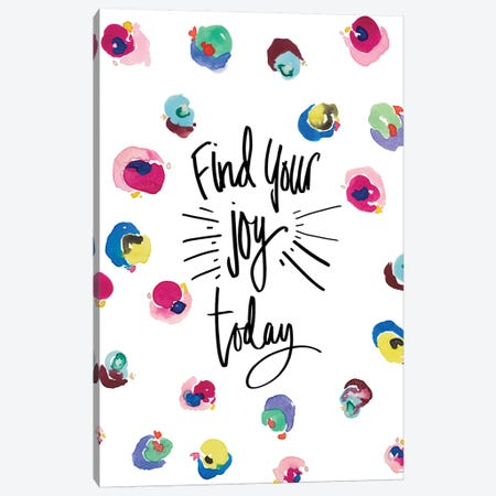Find Your Joy Canvas Print #NLA25} by Nola James Canvas Art