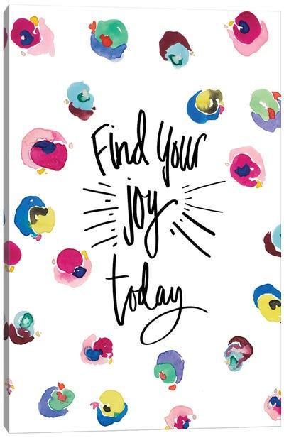 Find Your Joy Canvas Art Print