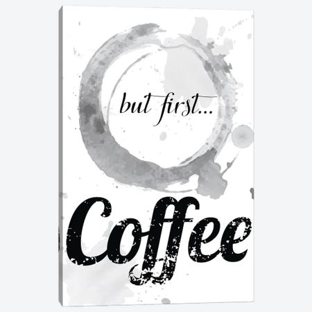 But First, Coffee Canvas Print #NPS15} by Nordic Print Studio Canvas Art