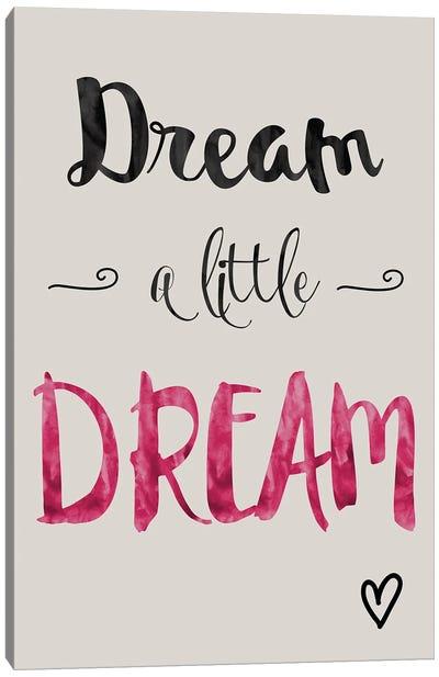 Dream A Little Dream Canvas Art Print