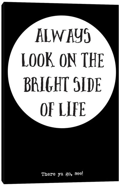 Always Look On The Bright Side Of Life - Inspirational Quote Canvas Art Print