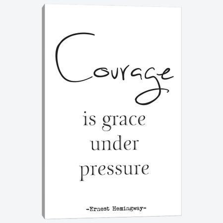 Courage - Ernest Hemingway Quote Canvas Print #NPS55} by Nordic Print Studio Canvas Artwork