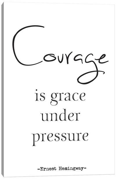 Courage - Ernest Hemingway Quote Canvas Art Print