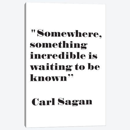 Something Incredible - Carl Sagan Quote Canvas Print #NPS60} by Nordic Print Studio Canvas Wall Art