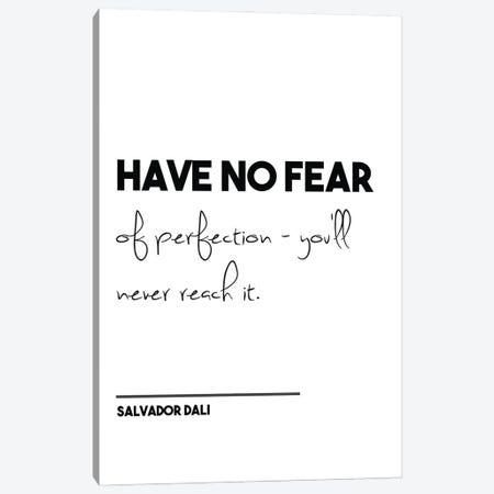 Have No Fear - Salvador Dali Funny Quote Canvas Print #NPS64} by Nordic Print Studio Canvas Art Print