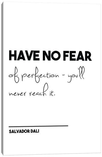 Have No Fear - Salvador Dali Funny Quote Canvas Art Print