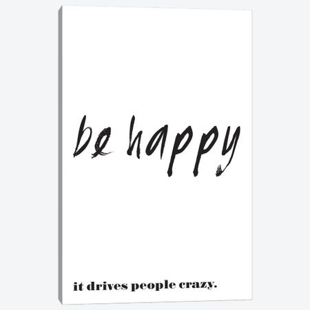 Be Happy - Funny Inspirational Quote Canvas Print #NPS69} by Nordic Print Studio Canvas Art