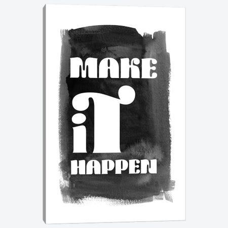 Make It Happen Inspirational Canvas Print #NPS70} by Nordic Print Studio Canvas Print