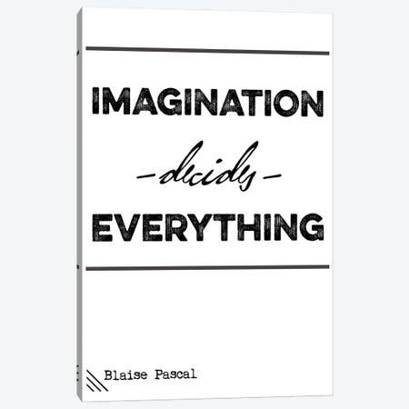 Imagination Decide Everything - Blaise Pascal Quote Canvas Print #NPS76} by Nordic Print Studio Canvas Art