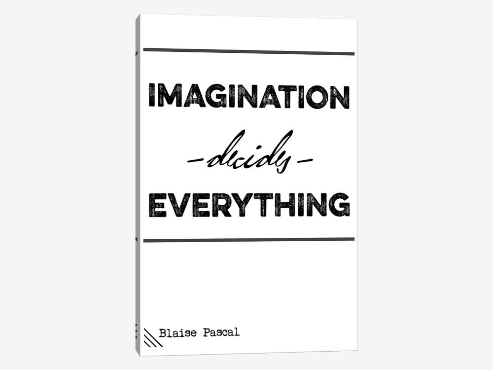 Imagination Decide Everything - Blaise Pascal Quote by Nordic Print Studio 1-piece Canvas Art Print