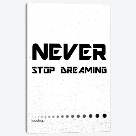 Never Stop Dreaming Inspirational Canvas Print #NPS91} by Nordic Print Studio Canvas Print