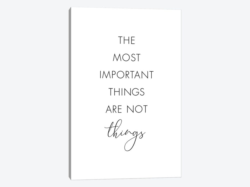 The Most Important Things Are Not Things by Nouveau Prints 1-piece Canvas Art