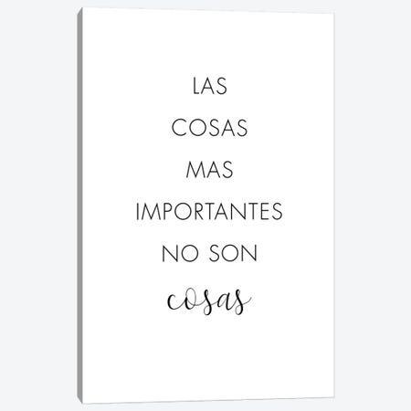 Las Cosas Mas Importantes No Son Cosas Canvas Print #NUV113} by Nouveau Prints Canvas Artwork