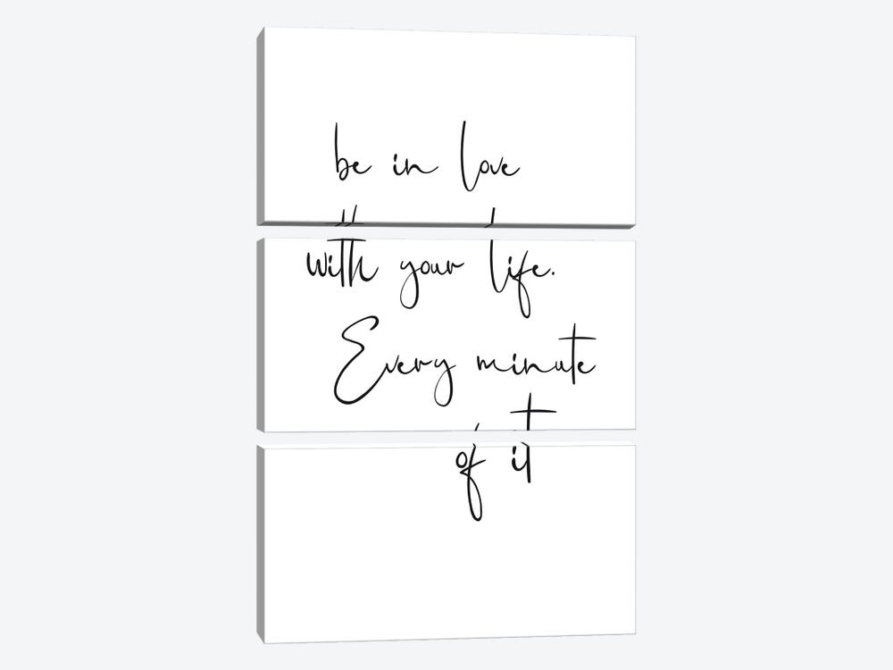 Be In Love With Your Life. Every Minute Of It by Nouveau Prints 3-piece Canvas Wall Art