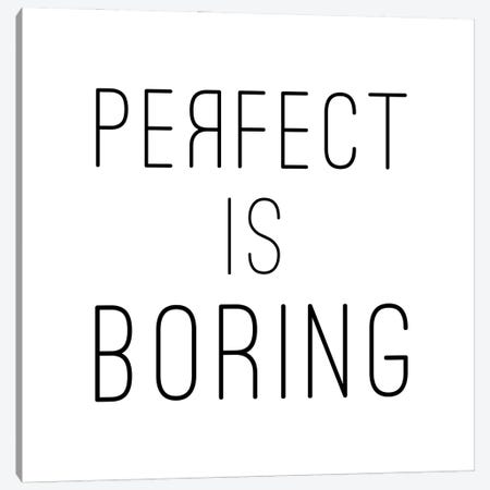 Perfect Is Boring - Square Canvas Print #NUV208} by Nouveau Prints Canvas Wall Art