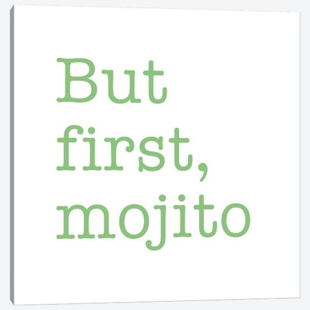 But First, Mojito - Square Canvas Print #NUV24} by Nouveau Prints Canvas Wall Art