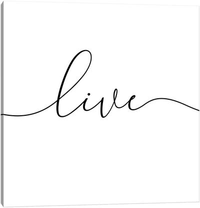 Live - Square Canvas Art Print